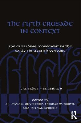 Fifth Crusade in Context by E.J. Mylod