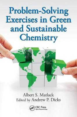 Problem-Solving Exercises in Green and Sustainable Chemistry by Albert S. Matlack