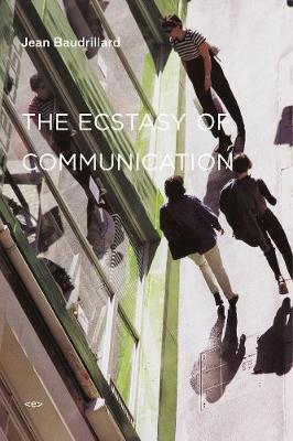The Ecstasy of Communication by Jean Baudrillard