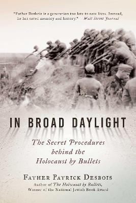 In Broad Daylight by Father Patrick Desbois