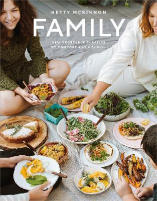 Family: New vegetable classics to comfort and nourish by Hetty McKinnon