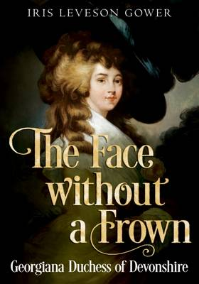 The Face Without a Frown by Leveson Gower Iris