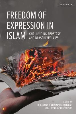 Freedom of Expression in Islam: Challenging Apostasy and Blasphemy Laws by Muhammad Khalid Masud