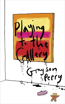 Playing to the Gallery: Helping Contemporary Art in its Struggle to Be Understood book