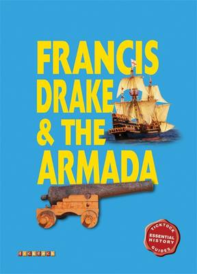 Essential History Guides: Francis Drake & the Armada by John Guy
