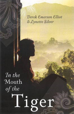 In the Mouth of the Tiger by Lynette Silver