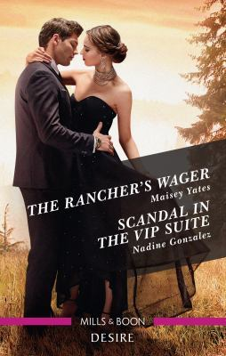 The Rancher's Wager/Scandal in the VIP Suite by Nadine Gonzalez