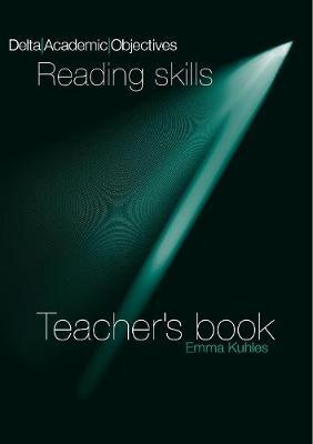 Delta Academic Objectives: Reading Skills DELTA ACAD OBJ - READING SKILLS TB Teachers Book by Emma Kuhles