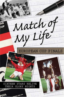 Match of My Life - European Cup Finals by Ben Lyttleton