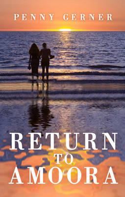 Return to Amoora by Penny Gerner