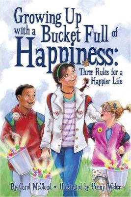 Growing Up With A Bucket Full Of Happiness by Penny Weber