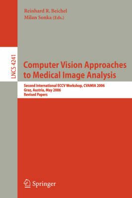 Computer Vision Approaches to Medical Image Analysis by Reinhard R. Beichel