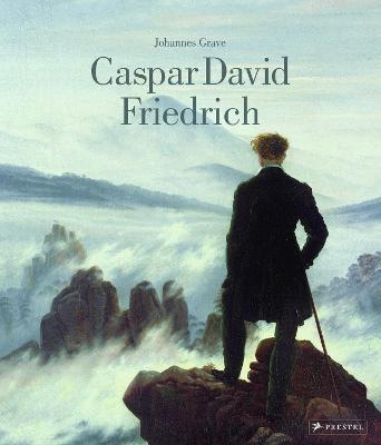 Caspar David Friedrich by Johannes Grave