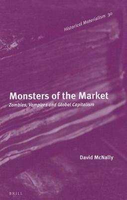 Monsters of the Market by David McNally