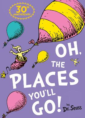 Oh, The Places You'll Go by Dr. Seuss