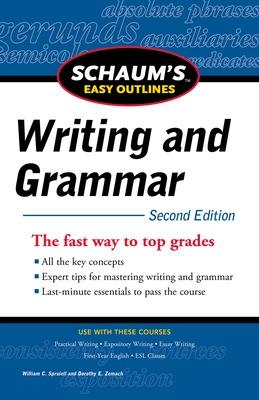 Schaum's Easy Outline of Writing and Grammar, Second Edition by William C. Spruiell