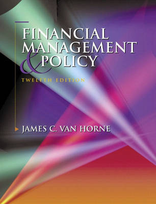 Financial Management and Policy: United States Edition by James C. Van Horne