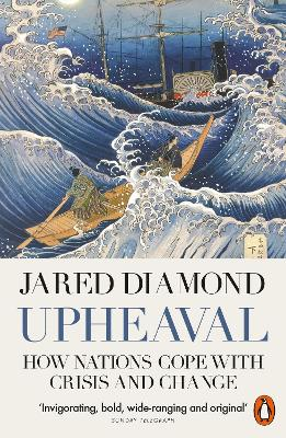 Upheaval: How Nations Cope with Crisis and Change by Jared Diamond