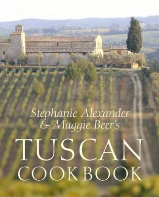 Tuscan Cookbook by Stephanie Alexander