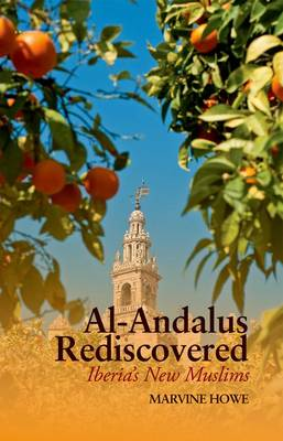 Al-Andalus Rediscovered by Marvine Howe