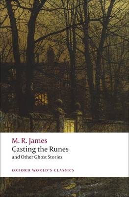 Casting the Runes and Other Ghost Stories by M. R. James