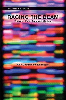 Racing the Beam by Nick Montfort