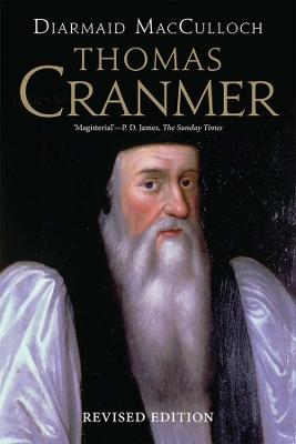 Thomas Cranmer by Diarmaid MacCulloch