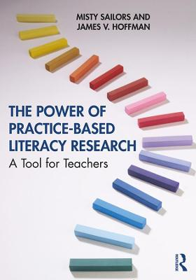 The Power of Practice-Based Literacy Research: A Tool for Teachers book