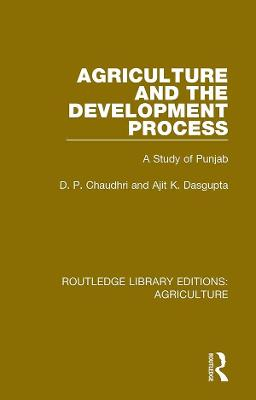 Agriculture and the Development Process: A Study of Punjab book