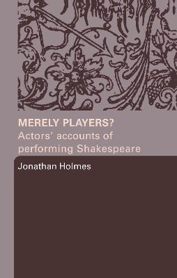 Merely Players? by Jonathan Holmes
