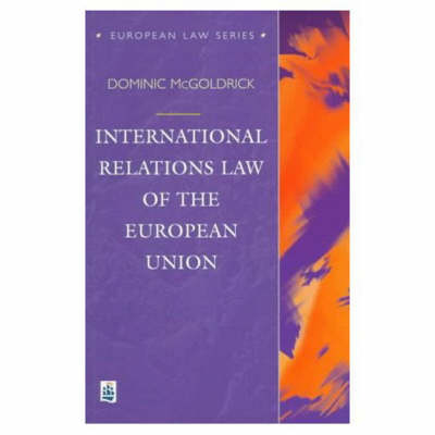 International Relations Law of the European Union by Dominic McGoldrick