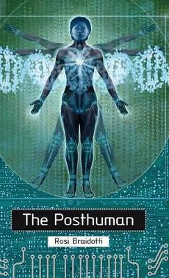 Posthuman by Rosi Braidotti
