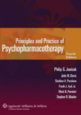 Principles and Practice of Psychopharmacotherapy by Philip G. Janicak