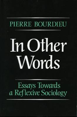 In Other Words by Pierre Bourdieu