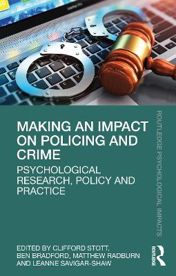 Making an Impact on Policing and Crime: Psychological Research, Policy and Practice book