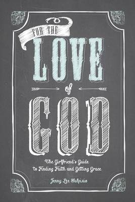 For the Love of God by Jenny Lee Sulpizio
