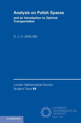 Analysis on Polish Spaces and an Introduction to Optimal Transportation by D. J. H. Garling