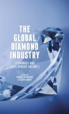 The Global Diamond Industry by Roman Grynberg