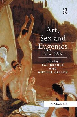 Art, Sex and Eugenics by Fae Brauer