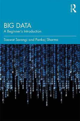 Big Data: A Beginner's Introduction by Saswat Sarangi