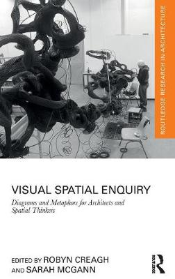 Visual Spatial Enquiry: Diagrams and Metaphors for Architects and Spatial Thinkers book