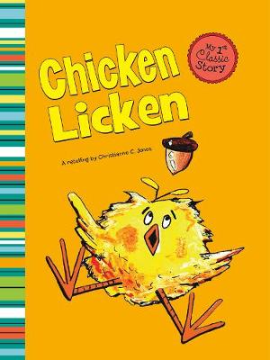 Chicken Licken by Christianne C. Jones