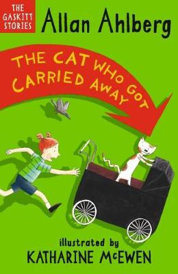 The Cat Who Got Carried Away by Allan Ahlberg