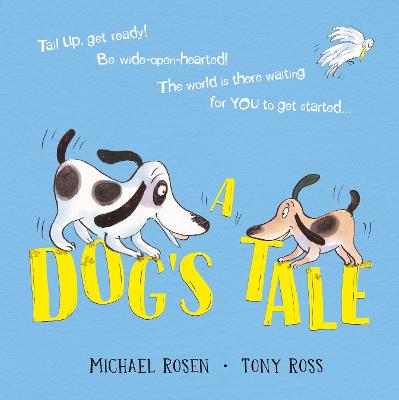 A Dog's Tale: Life Lessons for a Pup by Michael Rosen