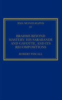 Brahms Beyond Mastery by Robert Pascall