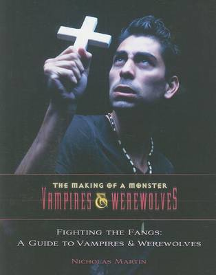 Fighting the Fangs: A Guide to Vampires and Werewolves by Theodor Heuss Research Fellow Nicholas Martin