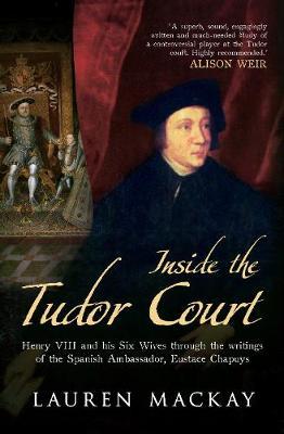 Inside the Tudor Court by Lauren Mackay