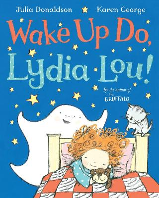 Wake Up Do, Lydia Lou! by Julia Donaldson