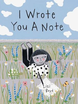I Wrote You a Note by Lizi Boyd