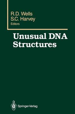 Unusual DNA Structures by Robert D. Wells